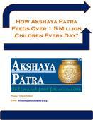 How Akshaya Patra Feeds Over 1.5 Million Children Every Day