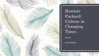 Hewlett-Packard: Culture in Changing Times