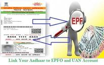 Haven't linked your Aadhar with EPF? Another chance to do it before March 31