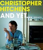 And Yet ... review: The last scraps from the brilliant Christopher Hitchens