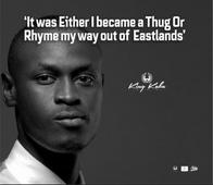 Senzenina: I had to choose between becoming a thug or rhyming my way out of Eastlands, admits rapper King Kaka