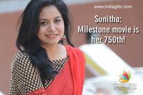 Sunitha: Milestone movie is her 750th!