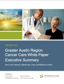 Leading Health Care Organizations Announce Results of White Paper on Cancer Care in Austin