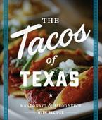Finally someone has written the definitive bible on the tacos of Texas
