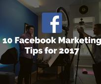 10 Facebook Marketing Tips for 2017