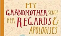 My Grandmother Sends Her Regards and Apologies is heartwarming, hilarious