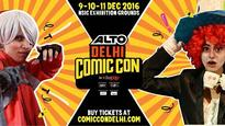 Delhi Comic Con 2016 promises to be better than ever before