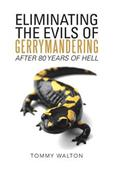 Author Tommy Walton Explores Racial Inequality June 28, 2016New book opens discussion on ELIMINATING THE EVILS OF GERRYMANDERING AFTER 80 YEARS OF HELL