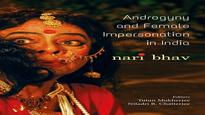 Androgyny and the Female Impersonation in India: Nari Bhav- Book Review