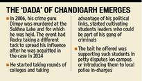 Chandigarh was where gangster-turned-politician Rocky cut his teeth into...