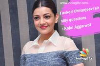 I asked Chiranjeevi sir silly questions: Kajal Aggarwal