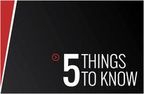 5 things to know: 28 November 2016