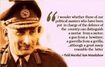 Great saying By SAM MANEKSHAW EX Chief of Indian Army