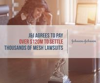 J&J Agrees to Pay Over $120M to Settle Thousands of Mesh Lawsuits