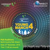 Videocon Connect to conduct Young Manch 4 Chandigarh Auditions at North Country Mall