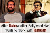 After Akshay another Bollywood star wants to work with Rajinikanth