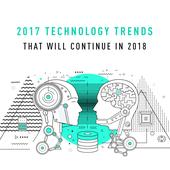 2017 Technology trends that will continue in 2018