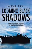 Sawad Hadi Explores Origin, Background, Rise of Al-Qaeda, Related Groups June 06, 2016Author announces release of debut book, Looming Black Shadows