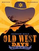 Insider Tip to Memorial Day Fun: Wyoming Inn Recommends Jackson Hole Old West Days Celebration
