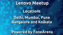 Update: Announcing the next round of Lenovo meetups in India powered by FoneArena