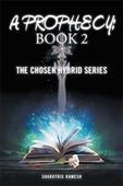 Author Sharuthie Ramesh Releases 'A Prophecy: Book 2' June 20, 2016New book resumes riveting adventures of Kyra Rumblen Count