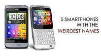 5 Smartphones with bizarre names!