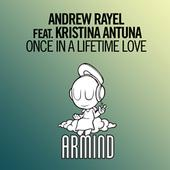 Andrew Rayel's 'Once In A Lifetime Love' ft. Kristina Antuna Out Now