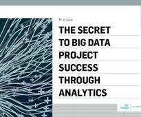The Secret to Big Data Project Success Through Analytics