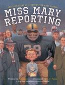 Miss Mary Reporting: The True Story of Sportswriter Mary Garber by Sue Macy | SLJ Review