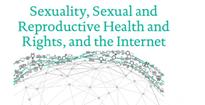 ARROW for Change: Sexuality, Sexual and Reproductive Health and Rights, and the Internet